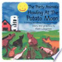 The Party Animals Howling at the Potato Moon