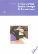 A Arte de Enfermeiro: Escola de Enfermagem Ângelo da Fonseca