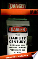 The Liability Century Insurance and Tort Law from the Progressive Era To 9/11