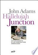 Hallelujah Junction  Autobiografia di un compositore americano