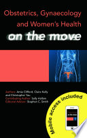 Obstetrics, Gynaecology And Women's Health On The Move : the move series provides fully...