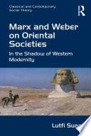 Marx and Weber on Oriental Societies