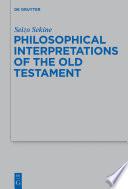 Philosophical Interpretations of the Old Testament