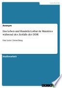 Das Leben Und Handeln Lothar De Maizieres W Hrend Des Zerfalls Der Ddr
