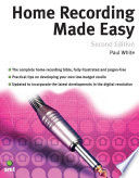 Home Recording Made Easy  Second Edition