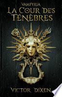 couverture Vampyria, livre 1 : La Cour des Ténèbres