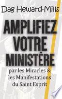 illustration du livre Amplifiez Votre Ministère Par Les Miracles & Les Manifestations Du Saint Esprit