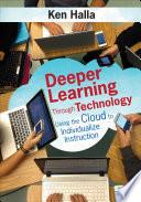 Deeper Learning Through Technology