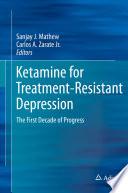 Ketamine for Treatment-Resistant Depression
