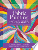 Fabric Painting with Cindy Walter A Distinctive Touch To Your Quilts You Ll