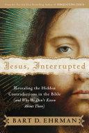 Jesus, Interrupted : ehrman discussed in his bestseller misquoting jesus—and...