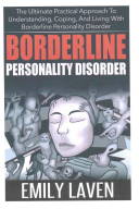 Borderline Personality Disorder : how to live, and thrive with...