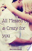 All Messed up and Crazy for you