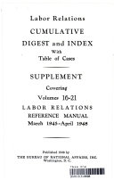 Labor Relations CUMULATIVE DIGEST and INDEX With Table of Cases