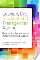 Lesbian  Gay  Bisexual and Transgender Ageing