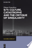9 11  Culture  Catastrophe and the Critique of Singularity