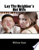 Lay Thy Neighbor s Hot Wife