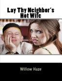 Lay Thy Neighbor's Hot Wife