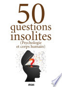 50 questions insolites  psychologie  corps humain