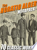 The Horatio Alger Megapack 70 Classic Works
