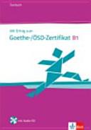 Mit Erfolg zum Goethe-/ÖSD-Zertifikat B1. Testbuch. Con espansione online. Con CD Audio. Per le Scuole superiori