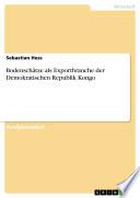 Bodenschätze als Exportbranche der Demokratischen Republik Kongo