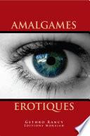AMALGAMES EROTIQUES