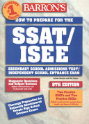 Barron s how to Prepare for the SSAT ISEE  Secondary School Admissions Test Independent School Entrance Exam