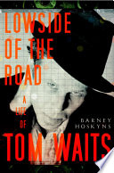 Lowside of the Road Unforgettable Lyrics Tom Waits Is