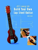 It s Easy to Build Your Own Lap Steel Guitar