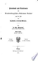 Protokolle und relationen des Brandenburgischen geheimen rathes aus der zeit des kurfürsten Friedrich Wilhelm