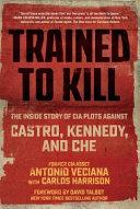 Trained to Kill Castro