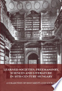 Learned Societies Freemasonry Sciences And Literature In 18th Century Hungary