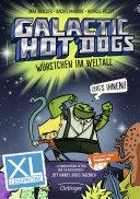 Galactic Hot Dogs  W  rstchen im Weltall  XL Leseprobe