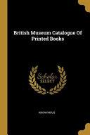 The British Museum Catalogue Of Printed Books 1881 1900 [Pdf/ePub] eBook