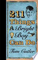 211 Things a Bright Boy Can Do