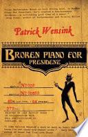 Broken Piano for President