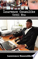 Lawrence Onuzulike  Until Now