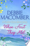 When First They Met  A Cedar Cove Short Story