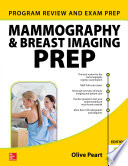 Mammography and Breast Imaging PREP  Program Review and Exam Prep  Second Edition