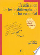 L explication de texte philosophique au baccalaur  at