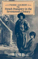 The French Peasantry in the Seventeenth Century France This Survey Of Rural Life