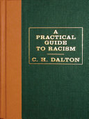 A Practical Guide to Racism Book