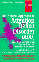 The Natural Approach to Attention Deficit Disorder  ADD  Book PDF