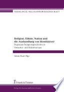 Religion, Ethnie, Nation und die Aushandlung von Identität(en)