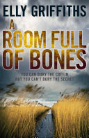 A Room Full of Bones  A Ruth Galloway Investigation 4