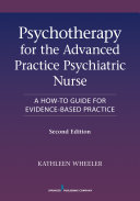 Psychotherapy for the Advanced Practice Psychiatric Nurse, Second Edition