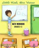 Little Kids  Big Voices Math Workbook  Grades 1 3