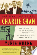 Charlie Chan: The Untold Story of the Honorable Detective and His Rendezvous with American History Book And Shortlisted For The 2010