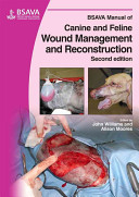 BSAVA Manual of Canine and Feline Wound Management and Reconstruction